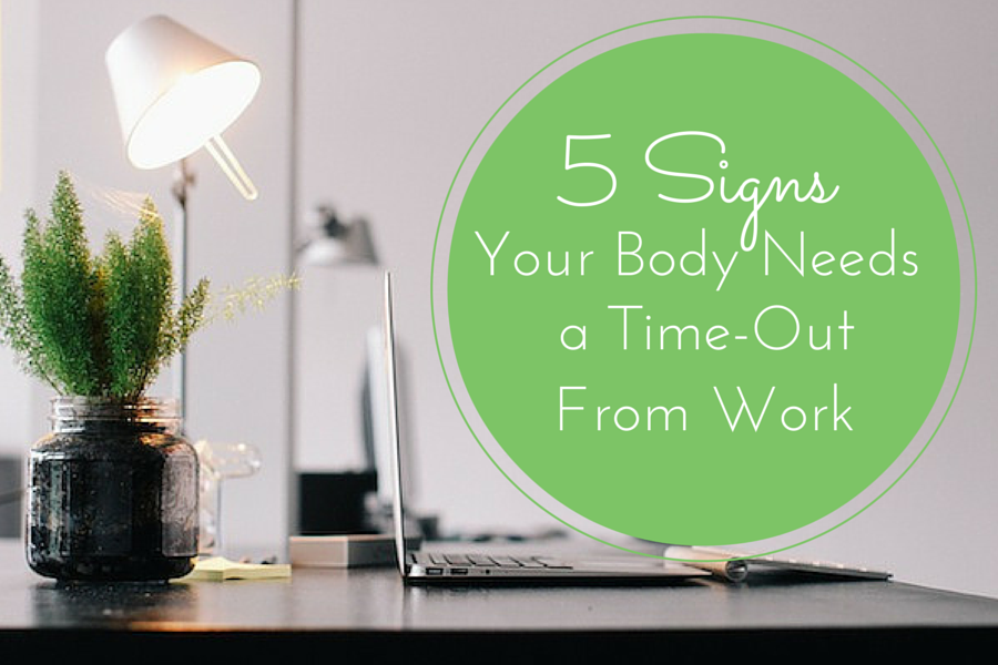 5 Signs Your Body Needs a Time-Out